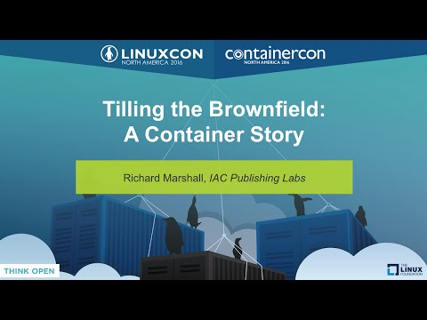 Tilling the Brownfield: A Container Story by Richard Marshall, IAC Publishing Labs