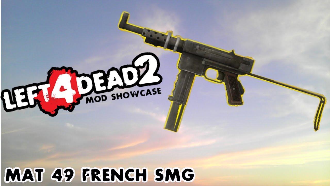Left 4 Dead 2 Mod Showcase: MAT 49 French SMG
