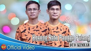 Duo Kembar - Kosong Satu Pangge Pulang I Official Video I HD