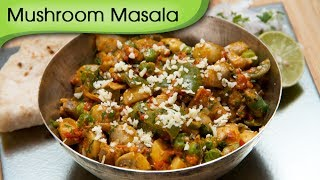 Mushroom Masala - Easy To Make Vegetarian Homemade Curry Recipe By Ruchi Bharani