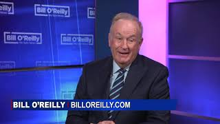 O'Reilly on the Anti- Trump Forces' Goal for the Next Two Years