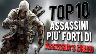 TOP 10 ASSASSINI PIÙ FORTI DI ASSASSIN'S CREED SAGA