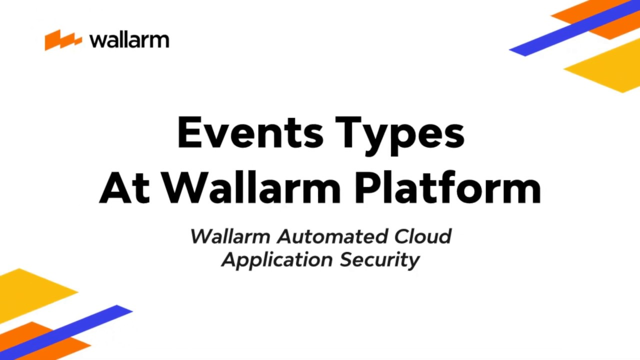 Wallarm Platform Demo:  Events Types