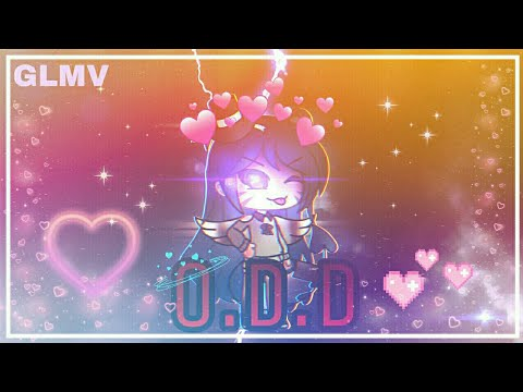 (GLMV) O.D.D // Lesbian mode💛