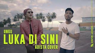Luka Di Sini _ Ungu | Adista Cover
