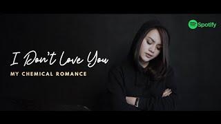 I Don't Love You | My Chemical Romance (Fatin Majidi Cover)