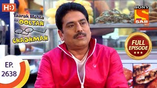 Taarak Mehta Ka Ooltah Chashmah - Ep 2638 - Full Episode - 4th January, 2019