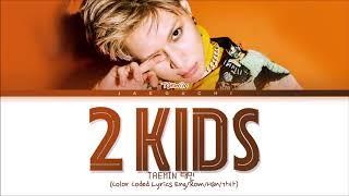 Download Mp3 Taemin '2 Kids' Lyrics  태민 2 Kids 가사   Color Coded Lyrics