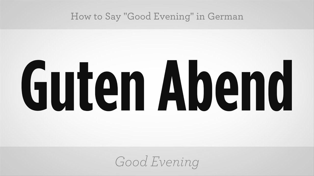 how to say good evening in german german lessons youtube