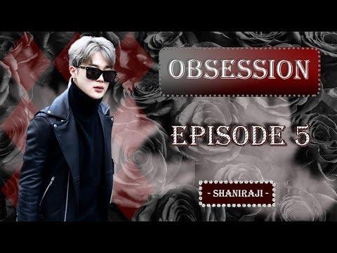 Jimin FF || Obsession - Ep.5
