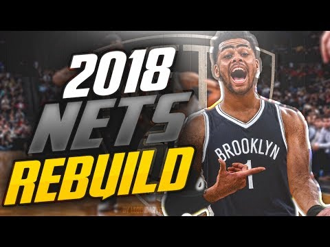 Rebuilding the 2018 BROOKLYN NETS! D'ANGELO RUSSELL MVP?! NB