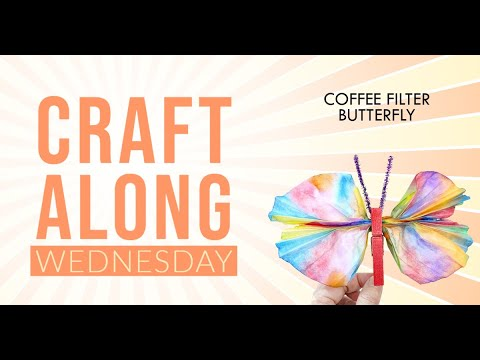 Craft Time – Coffee Filter Butterfly!
