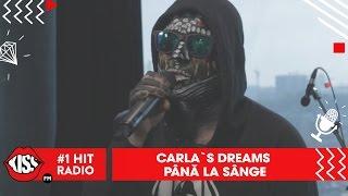 Carla's Dreams - Până la sânge (Live @ Kiss FM)