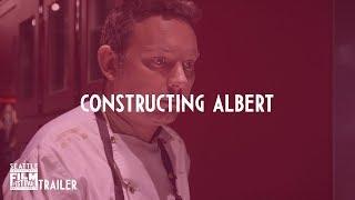 SIFF 2018 Trailer Constructing Albert