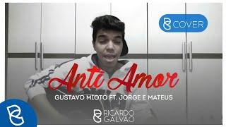 Baixar Anti-Amor - Gustavo Mioto ft. Jorge e Mateus (Cover Ricardo Galvão)