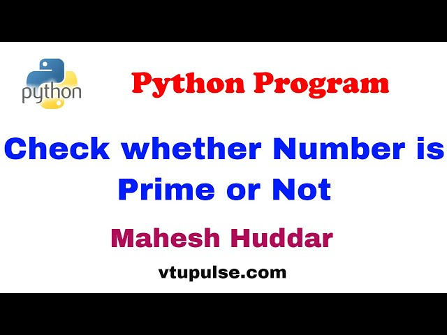 Python program to check whether the given number is prime Number or Not- by Mahesh Huddar