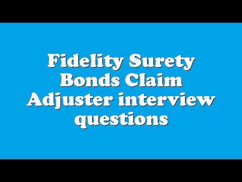 Fidelity Surety Bonds Claim Adjuster interview questions