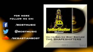 The Shapeshifters - Helter Skelter (Bost Bootleg) [Free Download]
