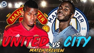 THE BIG ONE...   MAN UNITED vs MAN CITY   MATCH PREVIEW