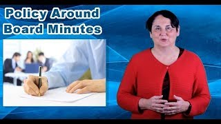 What is Your Policy on Board Minutes? Here is What You Should Consider.