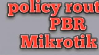 Policy route PBR mikrotik
