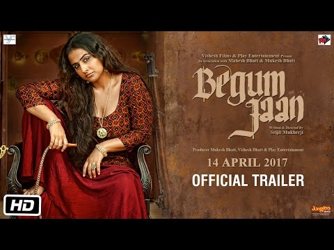 Check out Begum Jaan | Official Trailer | Vidya Balan and Srijit Mukherji