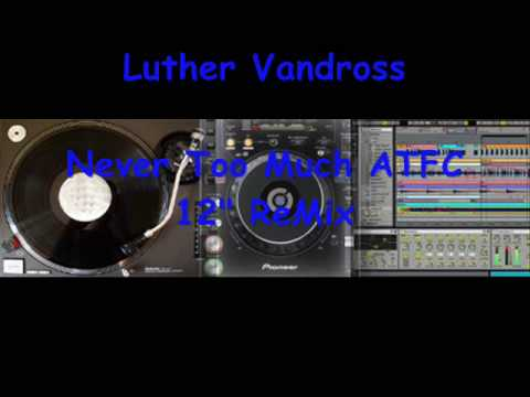 Luther Vandross - Never Too Much Remix