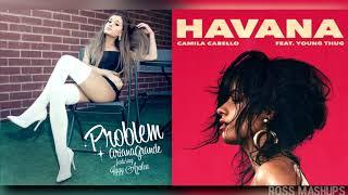 Baixar ''Problem In Havana'' | Ariana Grande,Camila Cabello & Iggy Azalea (MASHUP)