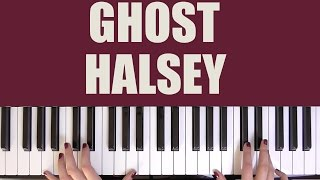 HOW TO PLAY: GHOST - HALSEY