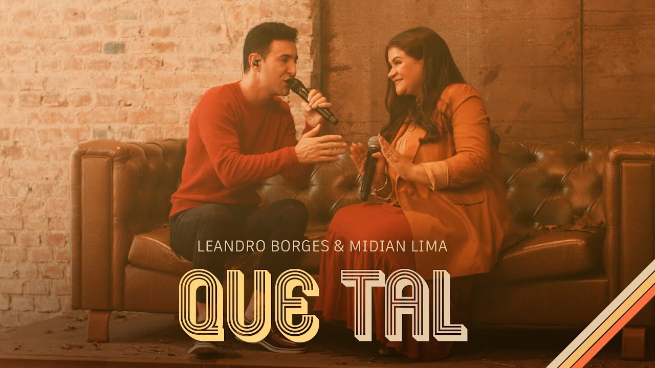 Leandro Borges e Midian Lima - Que Tal (Oficial)