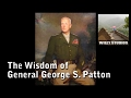 The Wisdom of George S. Patton - Famous Quotes
