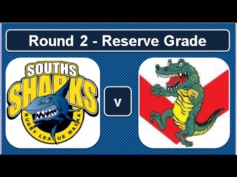 MDRL 2017 Round 2: Souths Sharks vs Sarina Crocodiles (Reserve Grade)