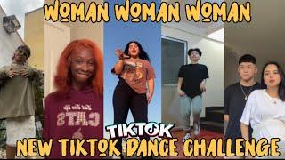 Let me be your Woman, Woman, Woman, Woman, - New Tiktok Dance Challenge