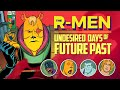 R-MEN - UNDESIRED DAYS OF FUTURE PAST