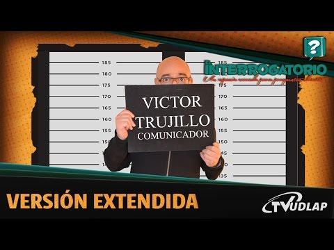 Victor Trujillo para  El Interrogatorio Versión Extendida  TVUDLAP