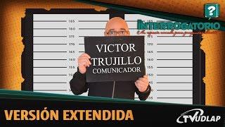 Victor Trujillo para  El Interrogatorio Versión Extendida | TVUDLAP