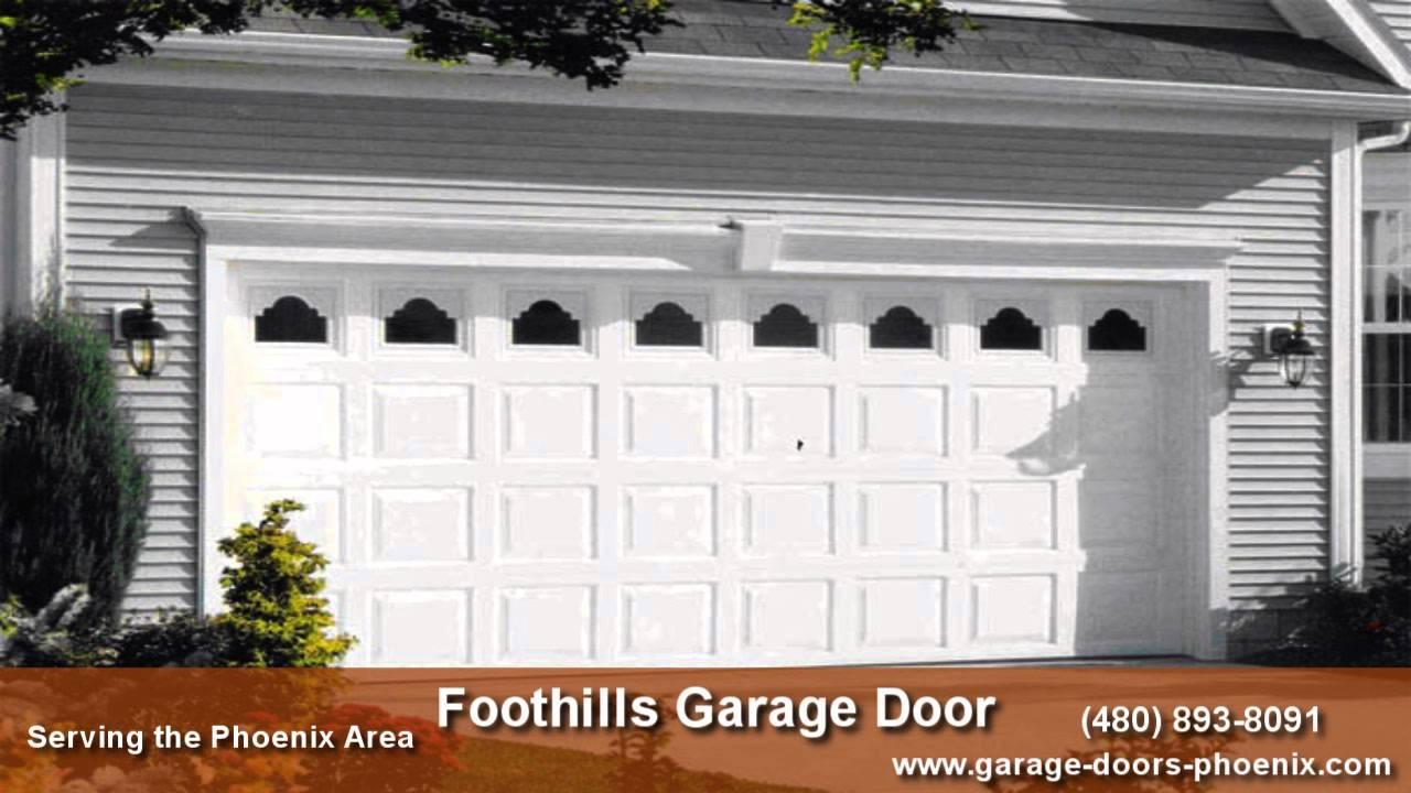 Foothills Garage Door Garage Door Service In Phoenix Az Youtube