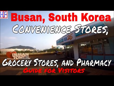 Busan - Convenience Stores, Grocery Stores and Pharmacy Stores (TRAVEL GUIDE) | Episode# 12