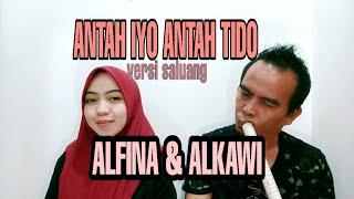 Download Lagu ANTAH IYO ANTAH TIDO    Cipt : Alkawi versi Saluang - ALFINA Ft ALKAWI  ( Official Music Video ) mp3