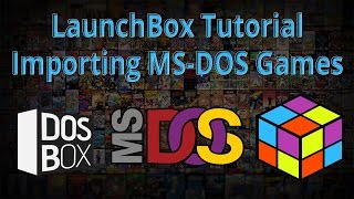Importing MS-DOS Games - LaunchBox Tutorials