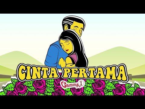 Gamma1 -  Cinta Pertama   Official Video Lirik
