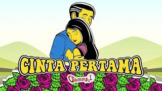 Gamma1 -  Cinta Pertama | Official Video Lirik