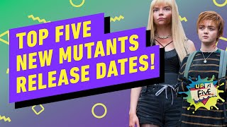 Top 5 New Mutants Release Dates (So Far) - Up At Noon
