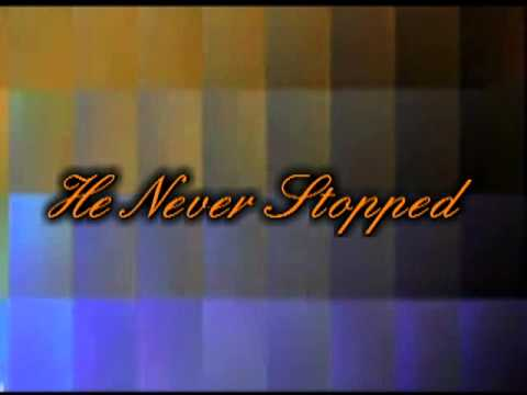 """""""He Never Stopped"""" - Subscribe Today!!!!!"""