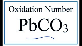 How to find the Oxidation Number for C in PbCO3    |  Lead (II) carbonate