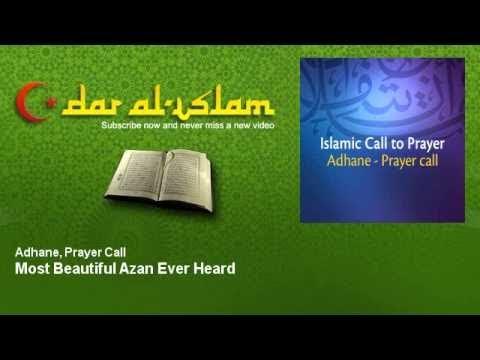 Adhane, Prayer Call - Most Beautiful Azan Ever Heard - Dar al Islam