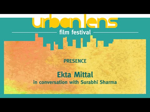 Urban Lens Film Festival 2014 | In conversation with Ekta Mittal