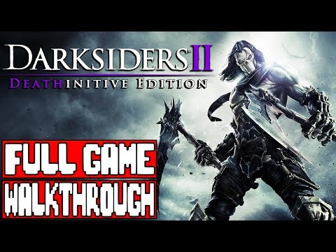 DARKSIDERS 2 Full Game Walkthrough - No Commentary (Darksiders 2 Deathinitive Edition) 2018
