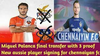 Miguel Palanca final transfer news , chennaiyan fc new signing