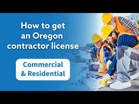How To Get An Oregon Contractor License
